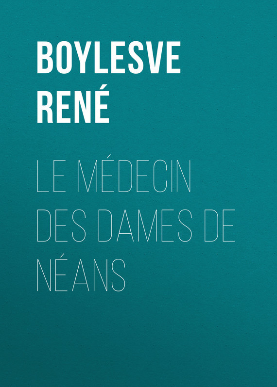 Boylesve René Le Médecin des Dames de Néans