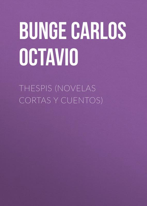 Bunge Carlos Octavio Thespis (novelas cortas y cuentos) cuentos fantasticos d