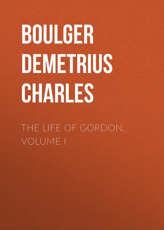 Boulger Demetrius Charles The Life of Gordon, Volume I lever charles james the confessions of harry lorrequer volume 1
