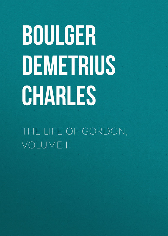 Boulger Demetrius Charles The Life of Gordon, Volume II lever charles james the confessions of harry lorrequer volume 1