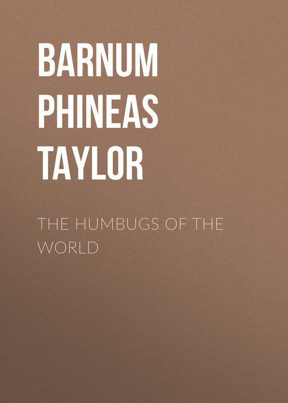 Barnum Phineas Taylor The Humbugs of the World phineas finn