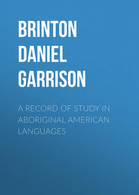 Garrison, Brinton Daniel  - A Record of Study in Aboriginal American Languages