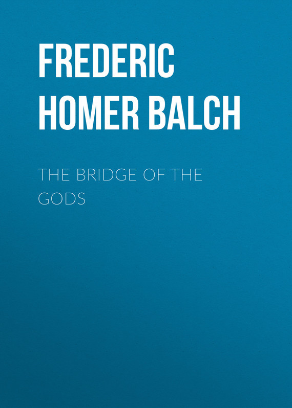 Frederic Homer Balch The Bridge of the Gods the scent of the gods paper