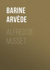 Arv?de, Barine  - Alfred de Musset