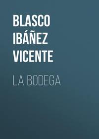 Ibanez, Vicente Blasco  - La bodega