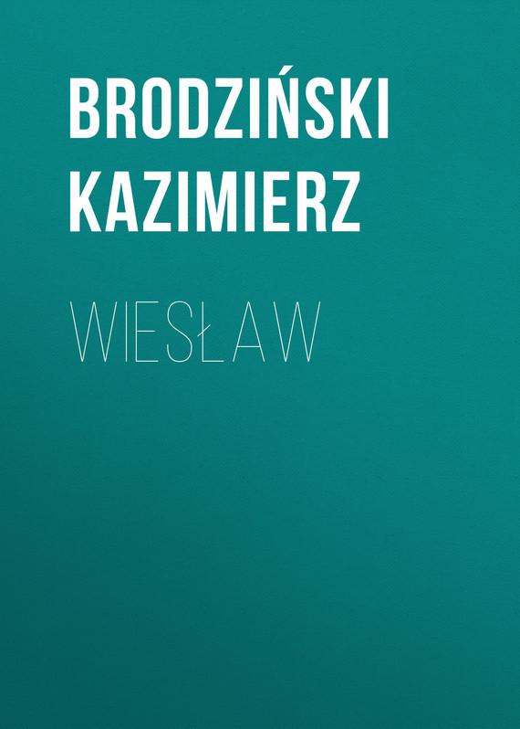 Brodziński Kazimierz. Wiesław