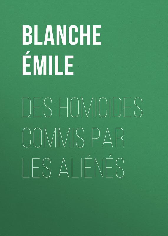 Blanche Émile Des homicides commis par les aliénés pro svet light mini par led 312 ir