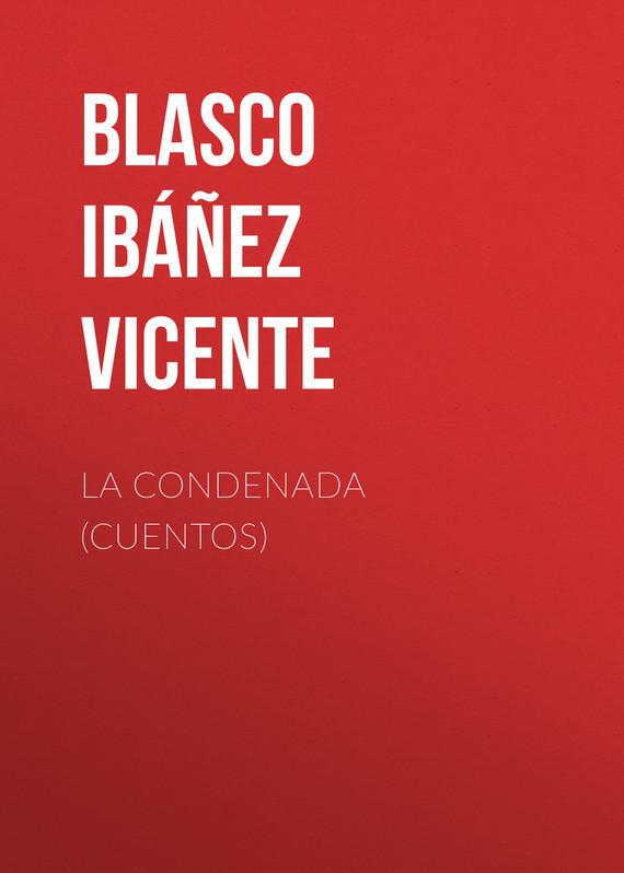 Blasco Ibáñez Vicente La condenada (cuentos) cuentos fantasticos d