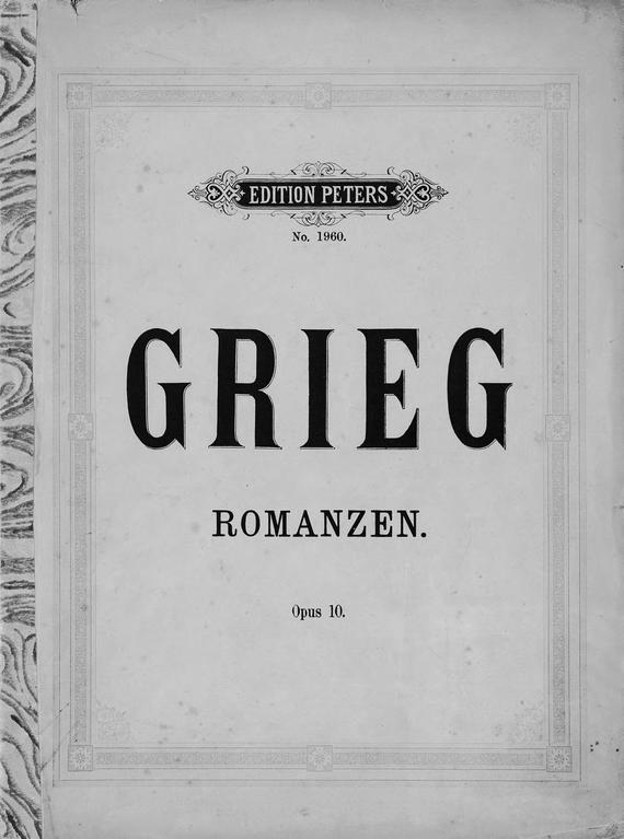 Эдвард Григ Vier Romanzen fur eine Singstimme mit Klavierbegleitung v. Ed. Grieg стоимость