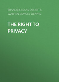 Warren Samuel Dennis - The Right to Privacy