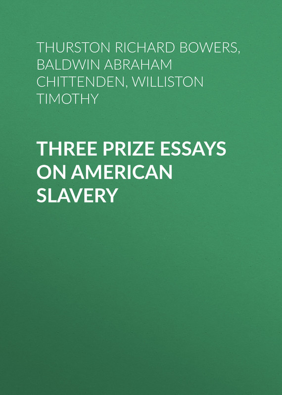 Williston Timothy Three Prize Essays on American Slavery