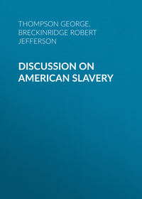 George, Thompson  - Discussion on American Slavery
