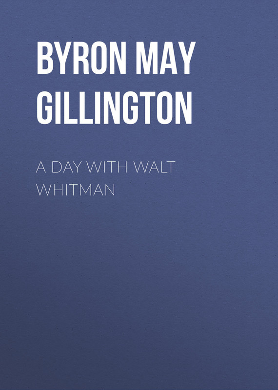 Byron May Clarissa Gillington A Day with Walt Whitman unlaunch d voices an evening with walt whitman