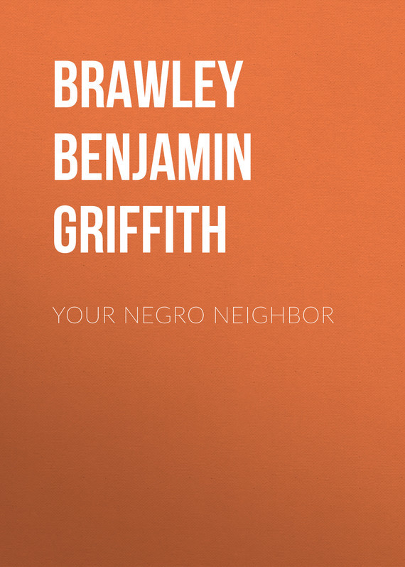 Brawley Benjamin Griffith Your Negro Neighbor