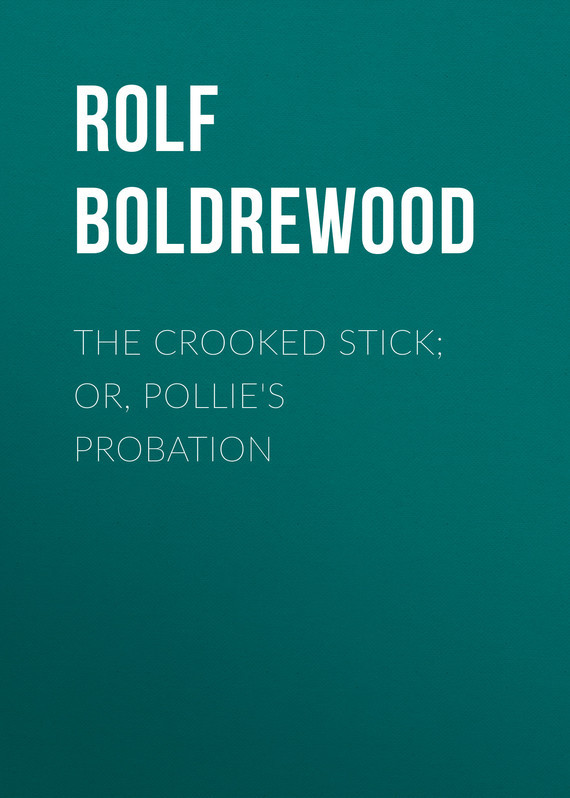 Rolf Boldrewood The Crooked Stick; Or, Pollie's Probation old mahogany wood stick stick tz zhai stick old wooden crutch crutches leading the elderly