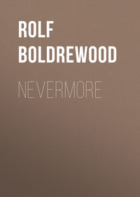 Boldrewood, Rolf  - Nevermore