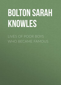 Knowles, Bolton Sarah  - Lives of Poor Boys Who Became Famous