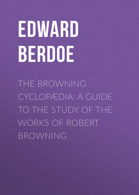 Berdoe, Edward  - The Browning Cyclop?dia: A Guide to the Study of the Works of Robert Browning