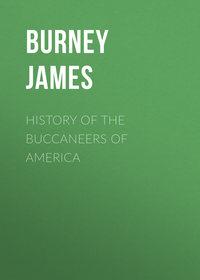James, Burney  - History of the Buccaneers of America