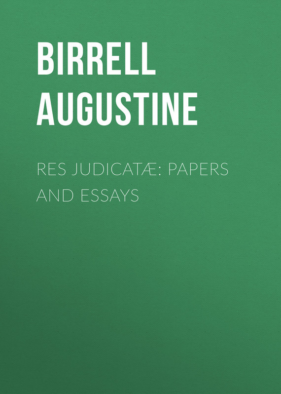 Res Judicatæ: Papers and Essays