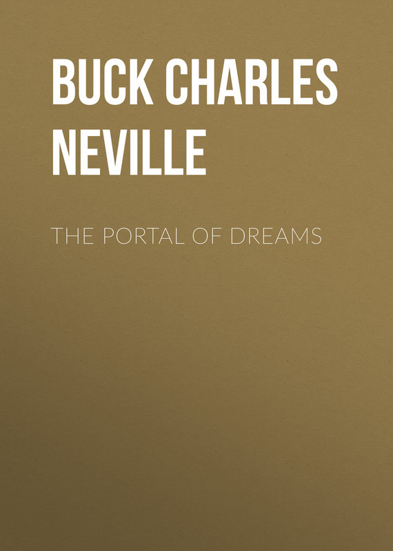 Buck Charles Neville The Portal of Dreams sergey vassiliev the realm of tormenting dreams