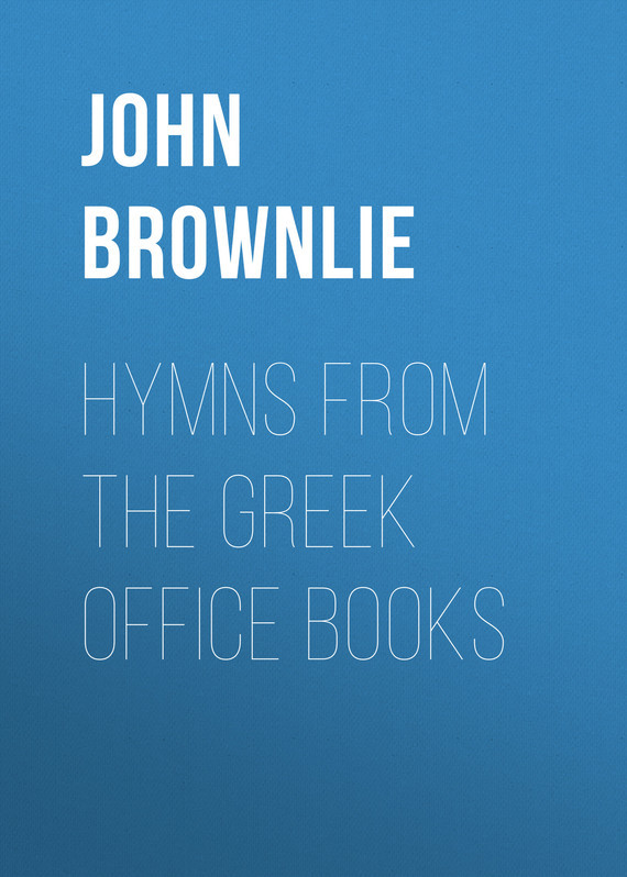 John Brownlie Hymns from the Greek Office Books