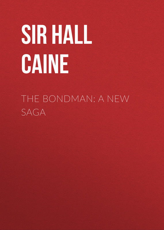 The Bondman: A New Saga