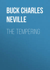 Neville, Buck Charles  - The Tempering