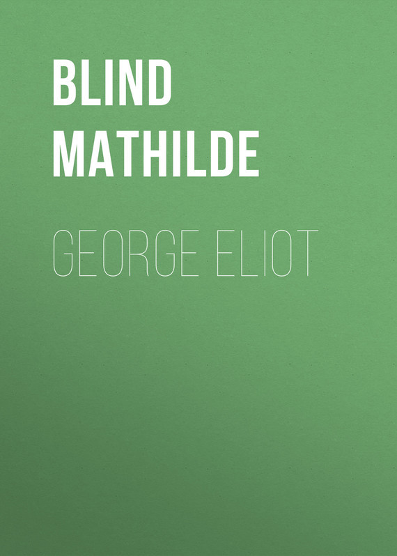 Blind Mathilde George Eliot the transferred life of george eliot