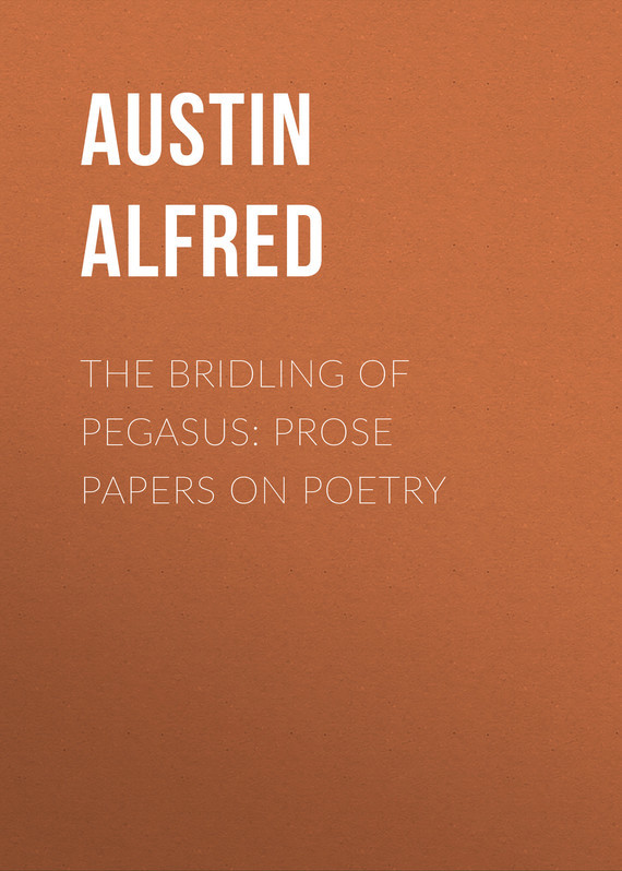 The Bridling of Pegasus: Prose Papers on Poetry