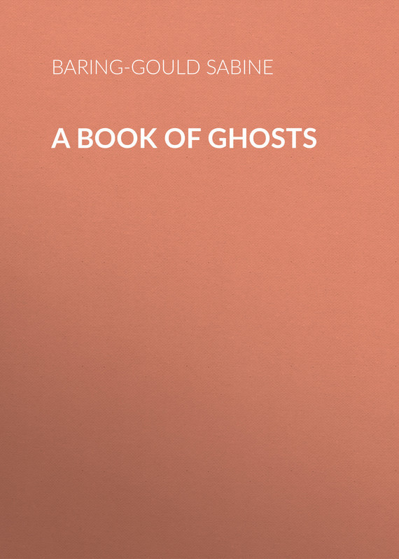 Baring-Gould Sabine A Book of Ghosts