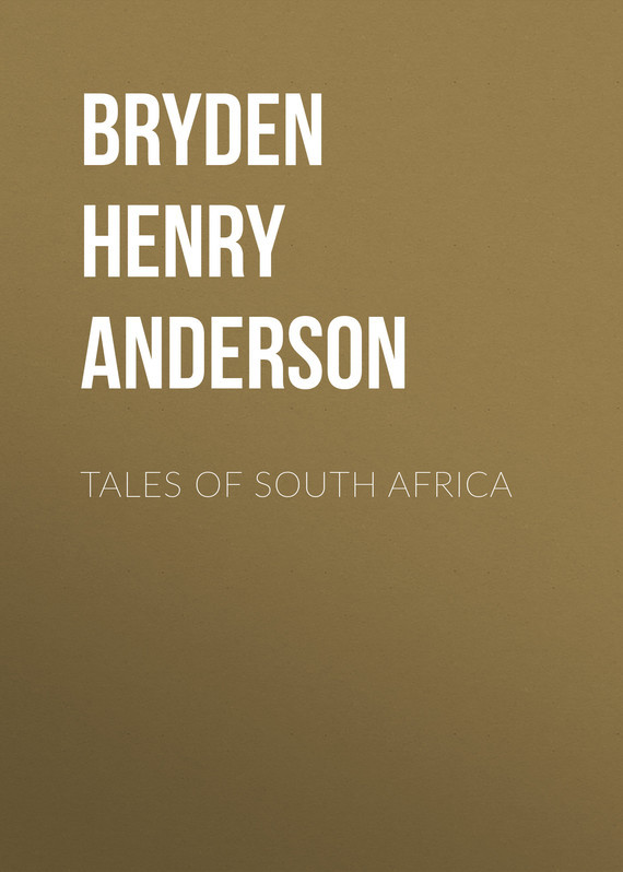 Bryden Henry Anderson Tales of South Africa цены онлайн