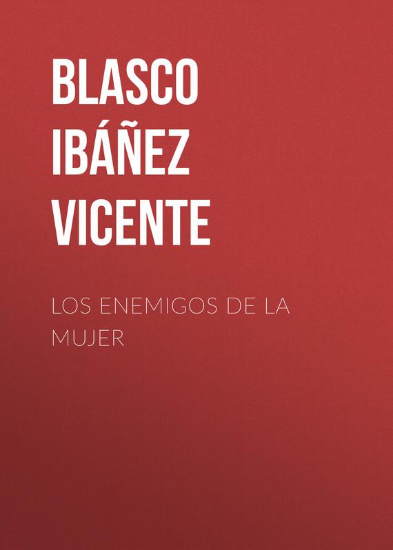 Blasco Ibáñez Vicente Los enemigos de la mujer los cachorros