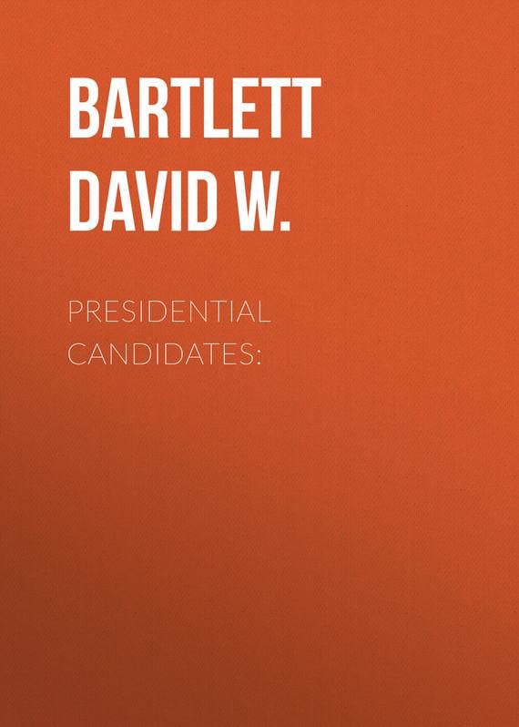 Bartlett David W. Presidential Candidates: все цены