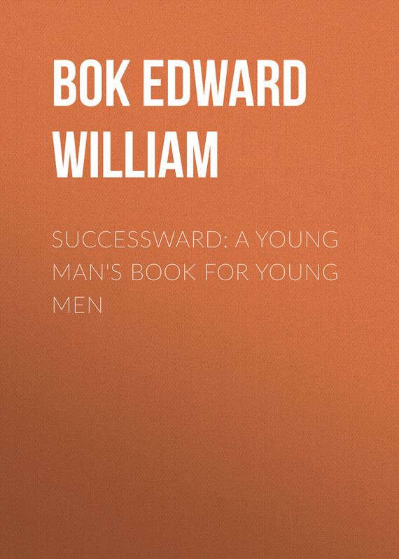 Bok Edward William Successward: A Young Man's Book for Young Men