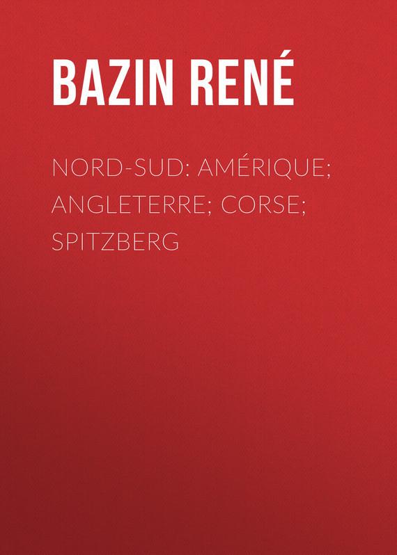 Bazin René Nord-Sud Amérique Angleterre Corse Spitzberg