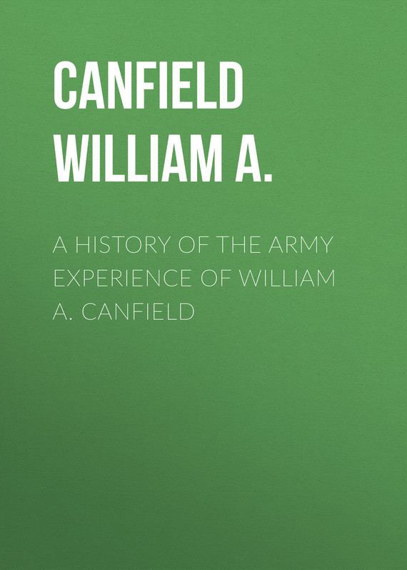 Canfield William A. A History of the Army Experience of William A. Canfield black william a princess of thule