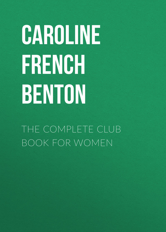 Caroline French Benton The Complete Club Book for Women