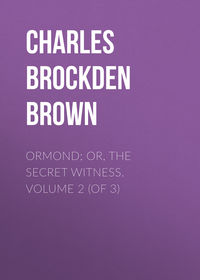 Brown, Charles Brockden  - Ormond; Or, The Secret Witness. Volume 2 (of 3)