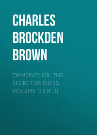Brown, Charles Brockden  - Ormond; Or, The Secret Witness. Volume 3 (of 3)