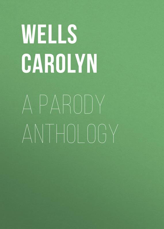 Wells Carolyn A Parody Anthology