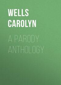 Carolyn, Wells  - A Parody Anthology