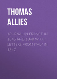 William, Allies Thomas  - Journal in France in 1845 and 1848 with Letters from Italy in 1847