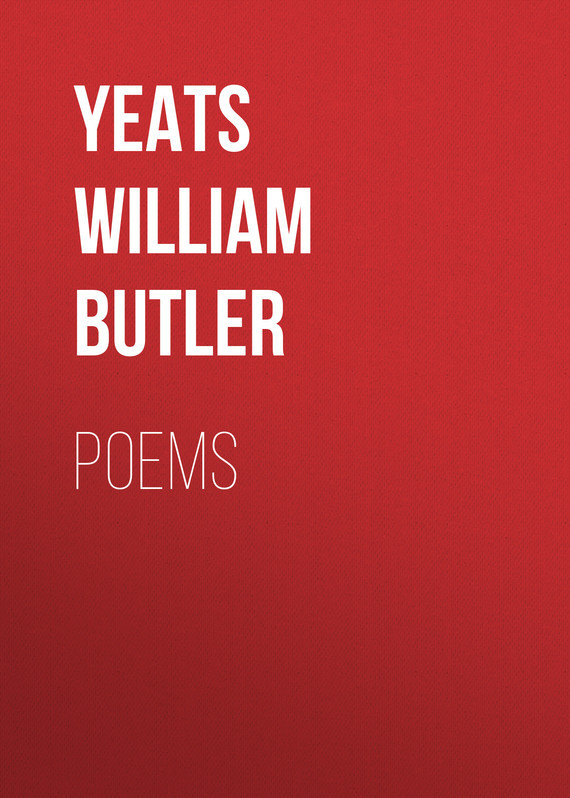 William Butler Yeats Poems william butler yeats the collected works in verse and prose of william butler yeats volume 6 of 8 ideas of good and evil