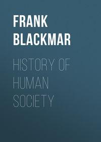 Blackmar, Frank Wilson  - History of Human Society