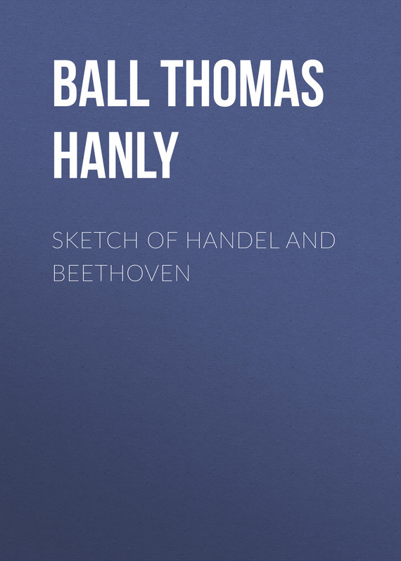 Ball Thomas Hanly Sketch of Handel and Beethoven mozart and beethoven
