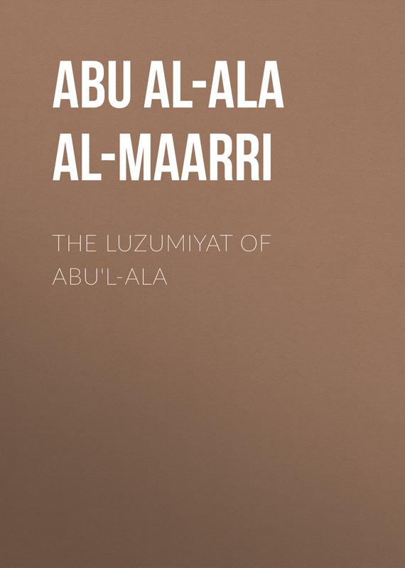 Abu al-Ala al-Maarri. The Luzumiyat of Abu'l-Ala