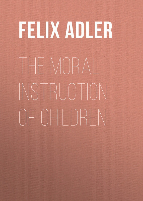 Felix Adler The Moral Instruction of Children material compensation of moral damage
