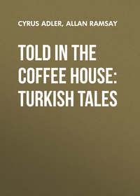 Ramsay, Allan  - Told in the Coffee House: Turkish Tales