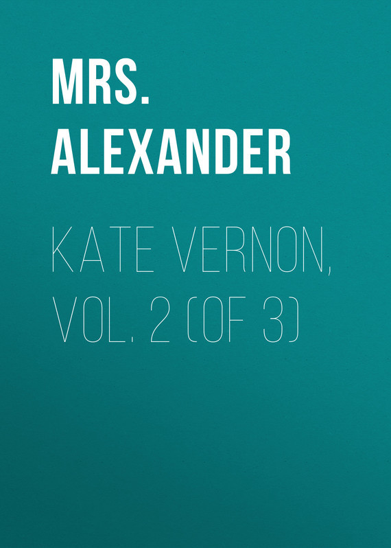 Mrs. Alexander Kate Vernon, Vol. 2 (of 3) holding the line